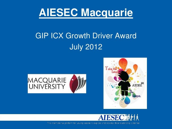 AIESEC MacquarieGIP ICX Growth Driver Award         July 2012