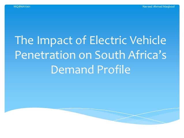 MQBNAV001                Naveed Ahmed MaqboolThe Impact of Electric VehiclePenetration on South Africa's      Demand Profile