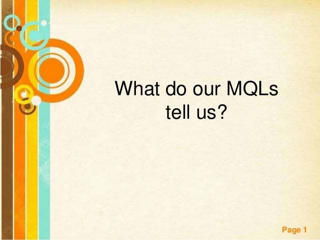 What do our MQLs tell us?  Free Powerpoint Templates  Page 1