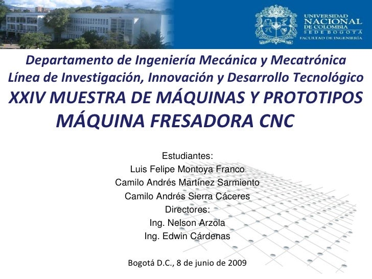Estudiantes: Luis Felipe Montoya Franco Camilo Andrés Martínez Sarmiento Camilo Andrés Sierra Cáceres Directores: Ing. Nel...