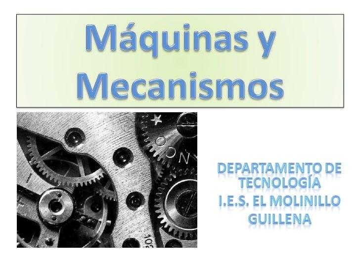 I.-Máquinas Simples Palancas  Poleas Plano Inclinado Cuña Tornillo II.-Mecanismos de Transmisión de Movimiento Ruedas de F...