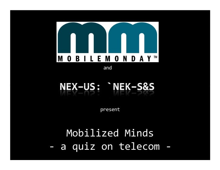 and             present       Mobilized Minds - a quiz on telecom -