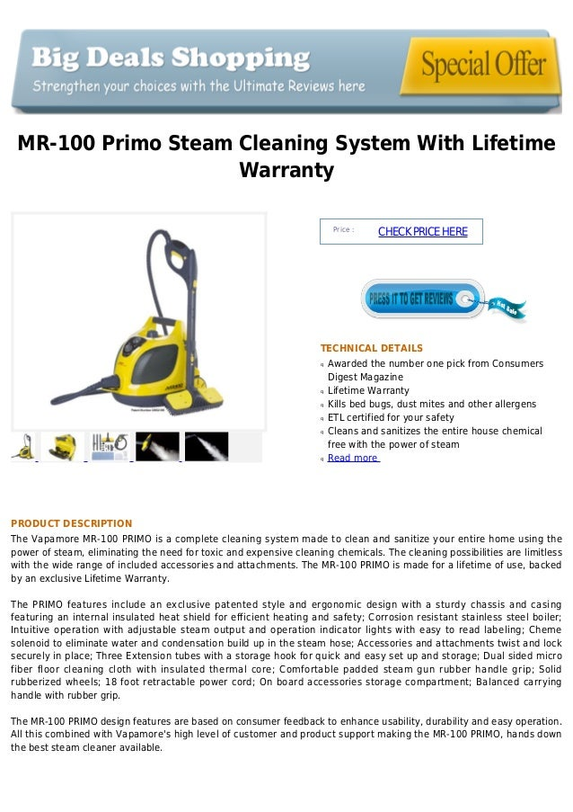MR-100 Primo Steam Cleaning System With LifetimeWarrantyPrice :CHECKPRICEHERETECHNICAL DETAILSAwarded the number one pick ...