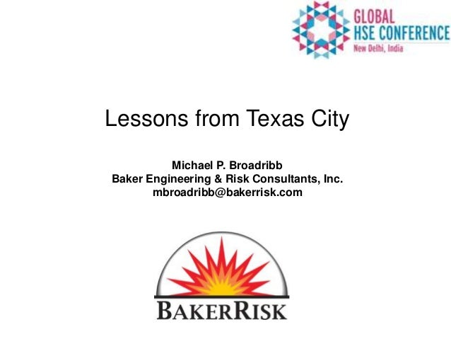 Lessons from Texas City | Michael P. Broadribb, Baker Engineering & Risk Consultants, Inc.