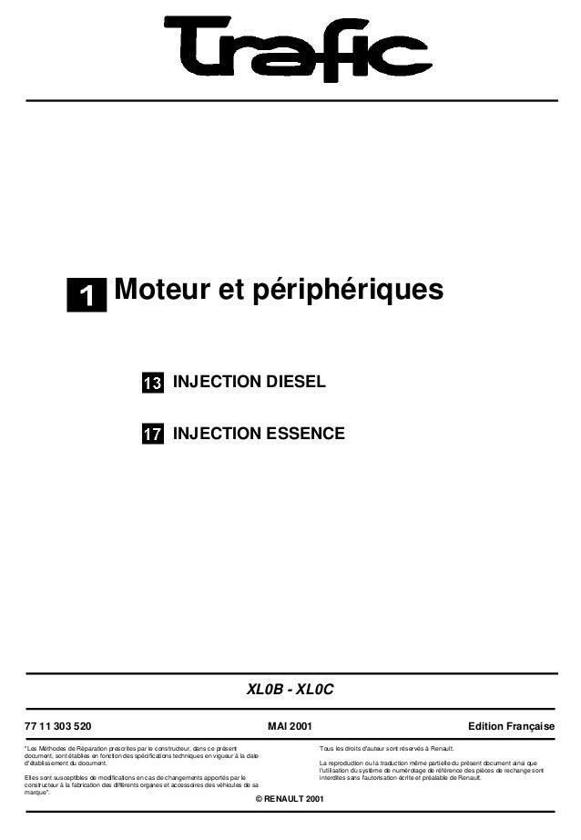 """Moteur et périphériquesINJECTION DIESELINJECTION ESSENCEXL0B - XL0C77 11 303 520""""Les Méthodes de Réparation prescrites par..."""