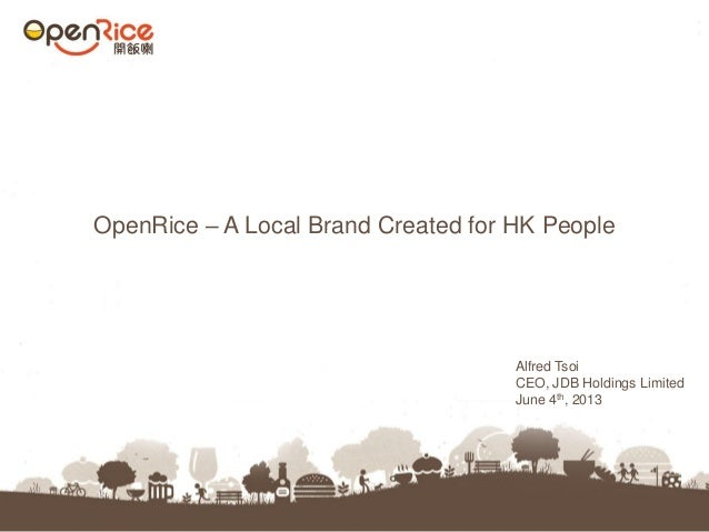 OpenRice – A Local Brand Created for HK PeopleAlfred TsoiCEO, JDB Holdings LimitedJune 4th, 2013