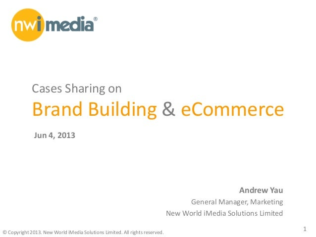 eCMO Conference 2013 - Cases Sharing on Brand Building and eCommerce