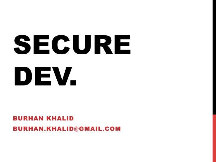 SECUREDEV.BURHAN KHALIDBURHAN.KHALID@GMAIL.COM