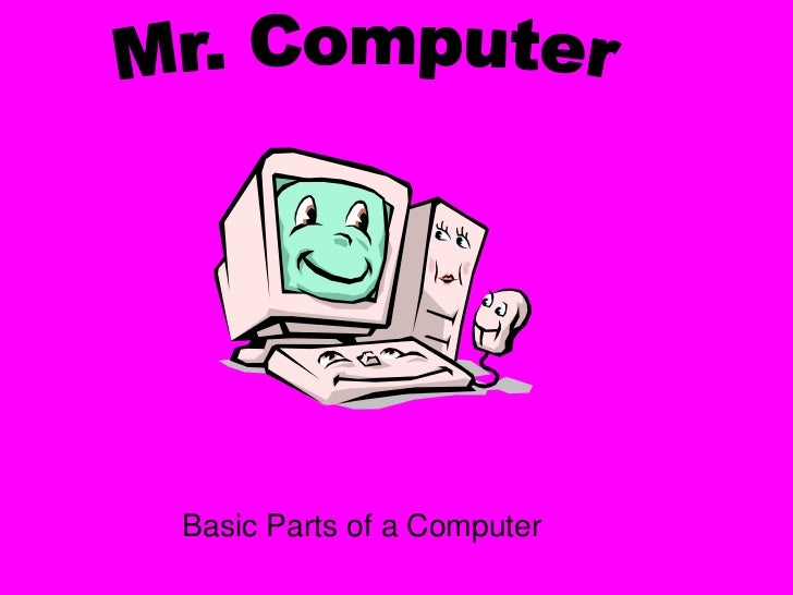 Basic Parts of a Computer