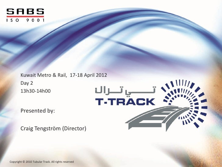 Kuwait Metro & Rail, 17-18 April 2012        Day 2        13h30-14h00        Presented by:        Craig Tengström (Directo...