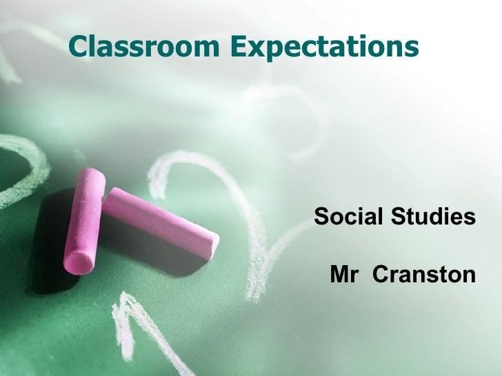 Classroom Expectations Social Studies Mr  Cranston