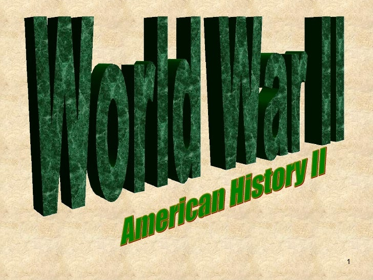 World War II American History II