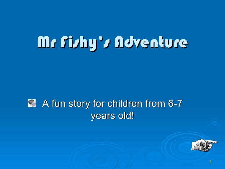Mr Fishy's Adventure A fun story for children from 6-7 years old!