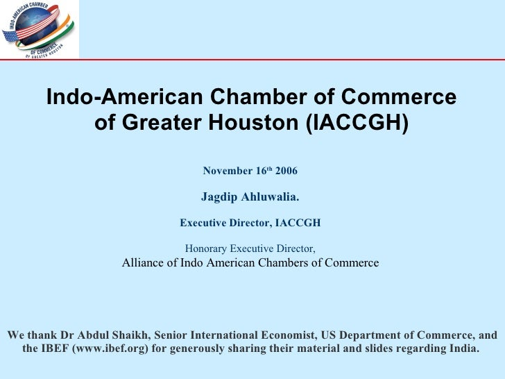 November 16 th  2006 Jagdip Ahluwalia. Executive Director, IACCGH Honorary Executive Director, Alliance of Indo American C...