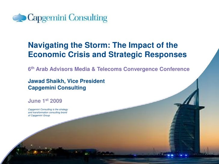 Navigating the Storm: The Impact of the Economic Crisis and Strategic Responses, by Jawad Shaikh, Vice President Capgemini Consulting