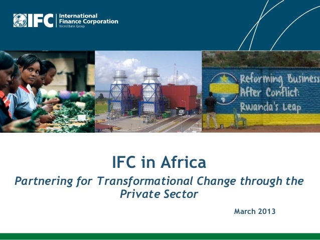 IFC in AfricaPartnering for Transformational Change through the                   Private Sector                          ...