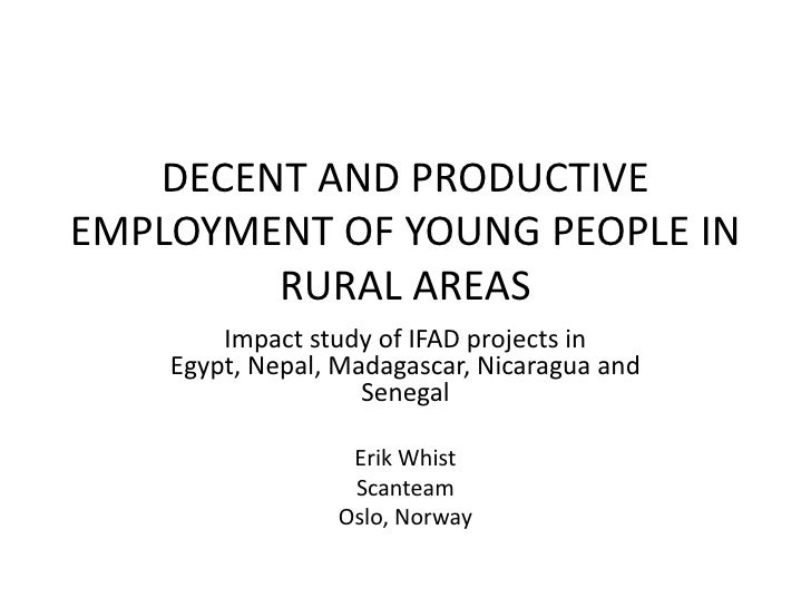 DECENT AND PRODUCTIVEEMPLOYMENT OF YOUNG PEOPLE IN        RURAL AREAS        Impact study of IFAD projects in    Egypt, Ne...