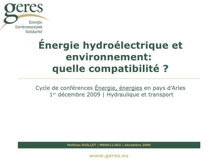 Énergie hydroélectrique et environnement:  quelle compatibilité ? Cycle de conférences  Énergie, énergies  en pays d'Arles...