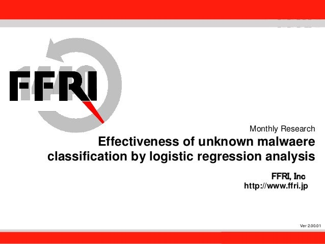 FFRI,Inc. 1 Monthly Research Effectiveness of unknown malwaere classification by logistic regression analysis FFRI, Inc ht...