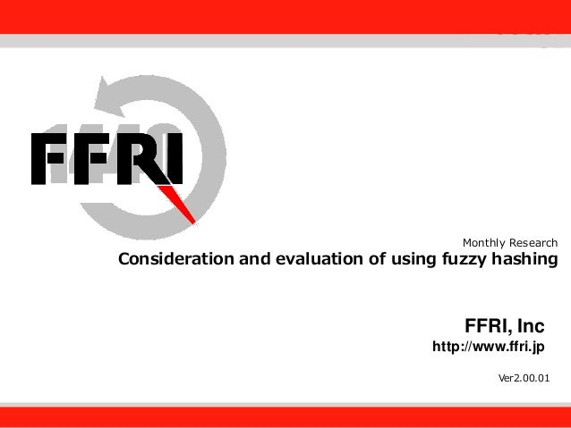 MR201403 consideration and evaluation of using fuzzy hashing