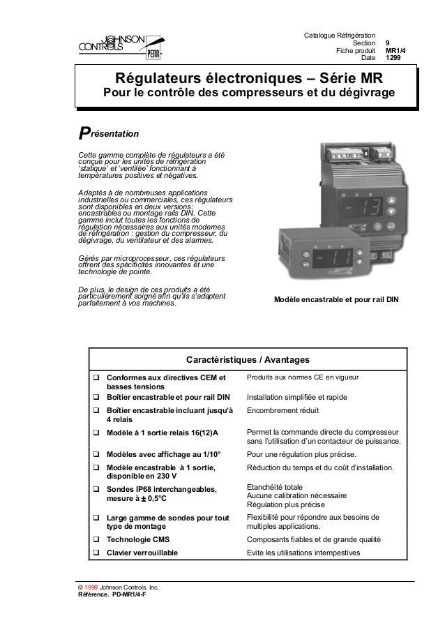 Catalogue Réfrigération Section 9 Fiche produit MR1/4 Date 1299 © 1999 Johnson Controls, Inc. Référence. PD-MR1/4-F Présen...