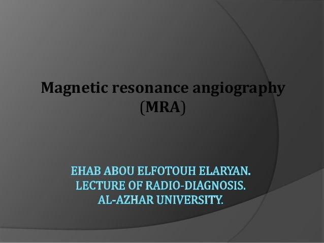 Magnetic resonance angiography (MRA)