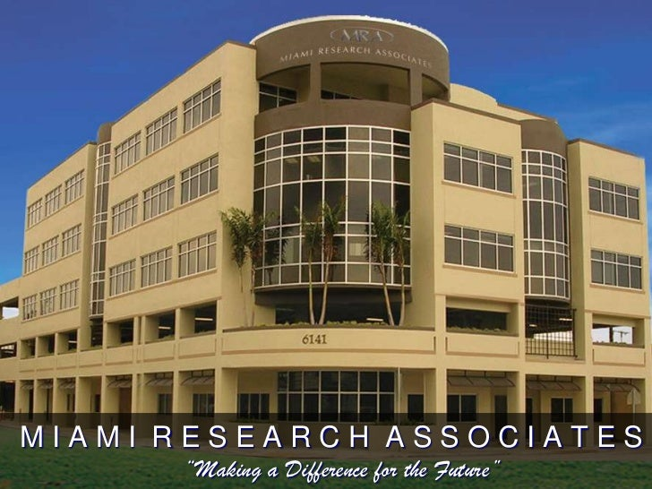 "MIAMI RESEARCH ASSOCIATES      ""Making a Difference for the Future"""