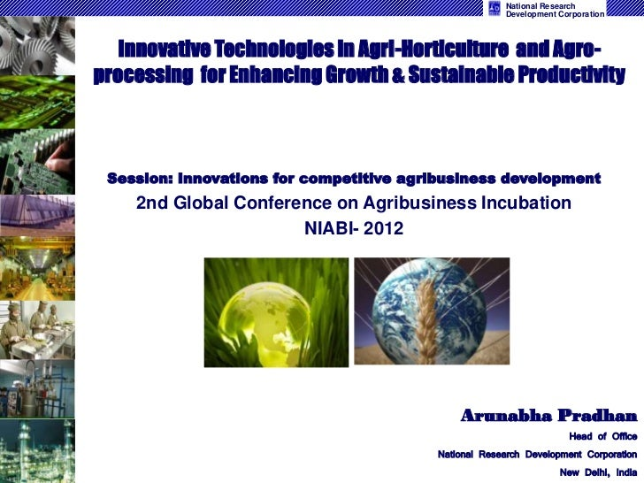 Innovative technologies in agri-horticulture and agroprocessing for enhancing growth and sustainable productivity