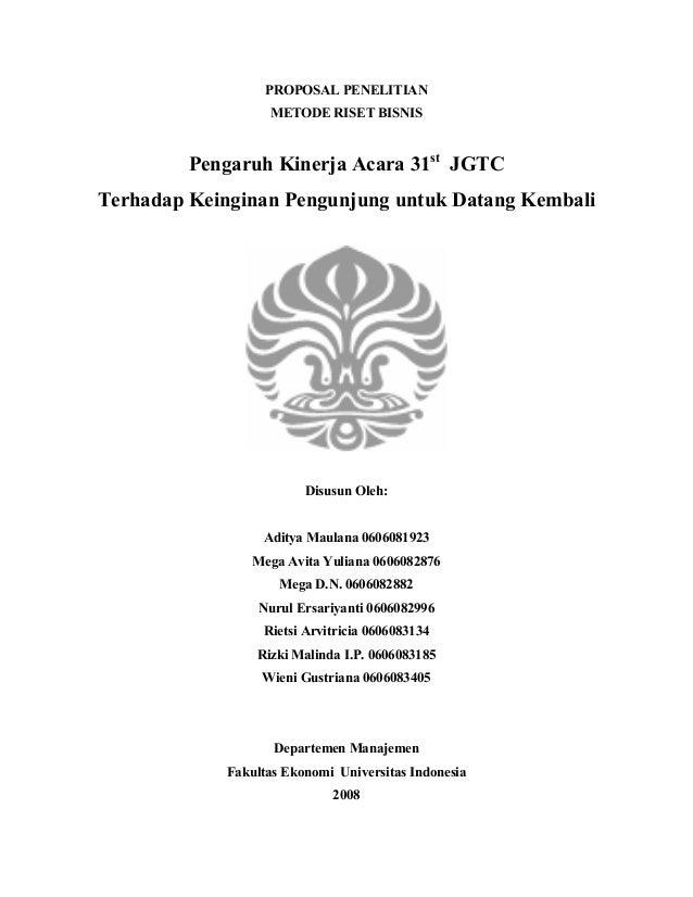 PROPOSAL PENELITIAN                  METODE RISET BISNIS         Pengaruh Kinerja Acara 31st JGTCTerhadap Keinginan Pengun...