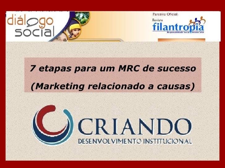 7 etapas para um MRC de sucesso(Marketing relacionado a causas)