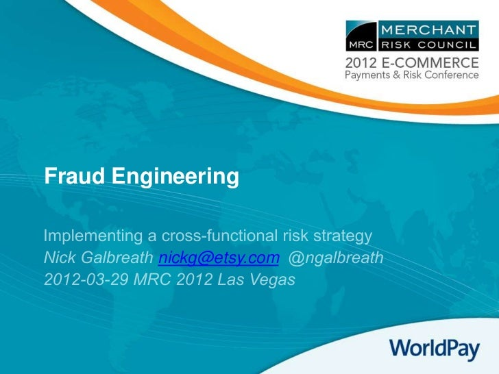 Fraud Engineering, from Merchant Risk Council Annual Meeting 2012