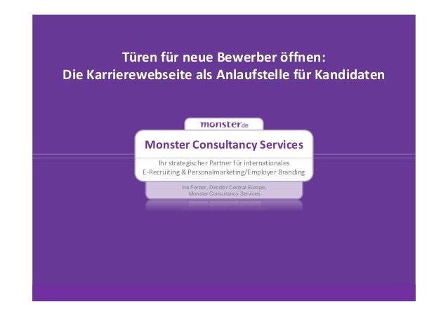 Türen für neue Bewerber öffnen:Die Karrierewebseite als Anlaufstelle für Kandidaten             Monster Consultancy Servic...