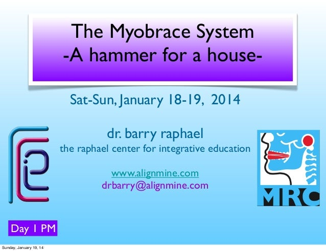 MRC Myobrace Beginner Course 2014 Part 2