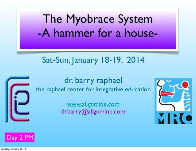 MRC Myobrace Beginner Course 2014 Part 4