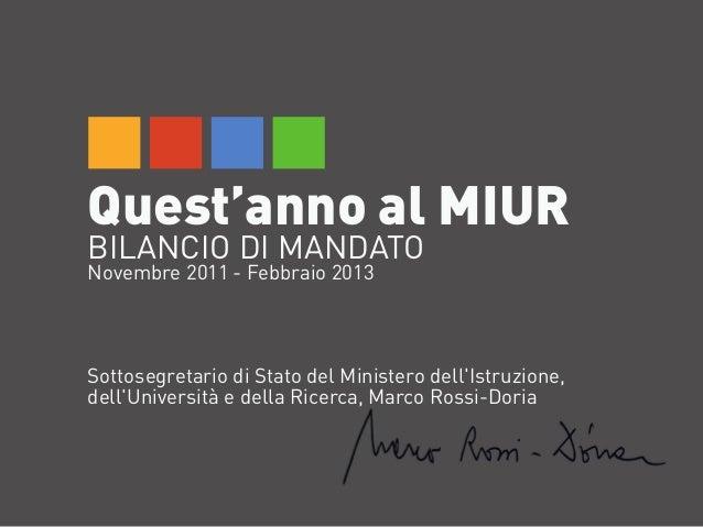Quest'anno al MIURBILANCIO DI MANDATONovembre 2011 - Febbraio 2013Sottosegretario di Stato del Ministero dellIstruzione,de...