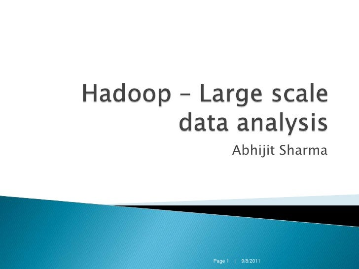 An introduction to Hadoop for large scale data analysis