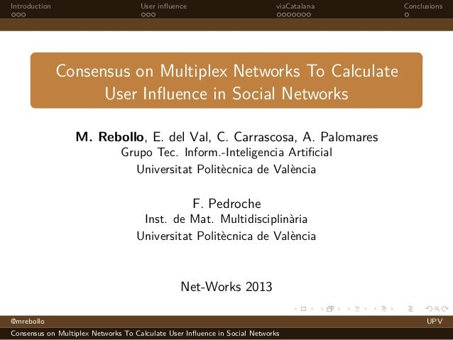 Introduction  User influence  viaCatalana  Conclusions  Consensus on Multiplex Networks To Calculate User Influence in Socia...