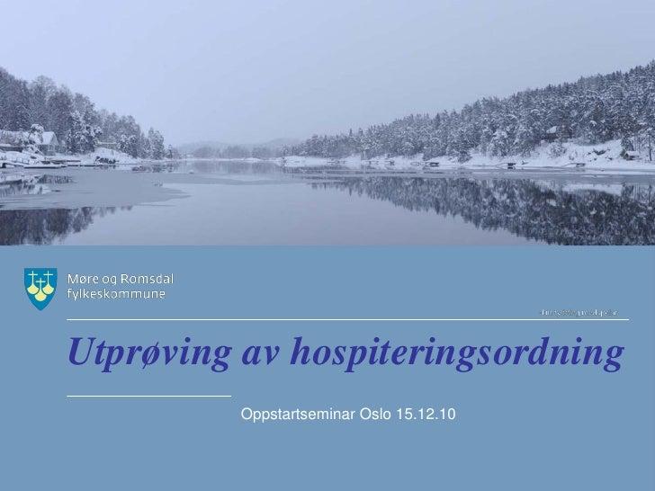 Utprøving av hospiteringsordning         Oppstartseminar Oslo 15.12.10