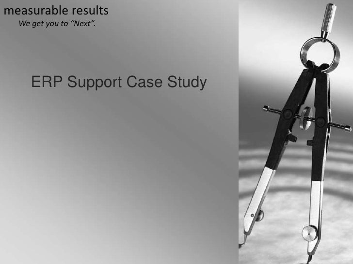 """measurable results   We get you to """"Next"""".          ERP Support Case Study"""