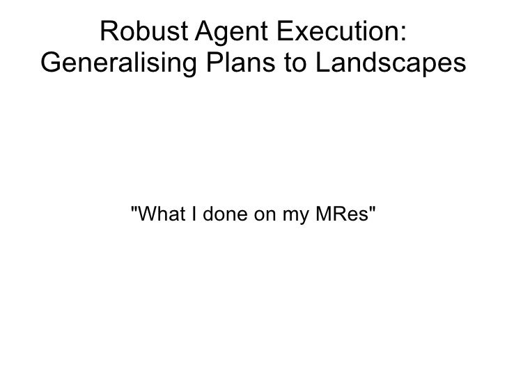 Robust Agent Execution