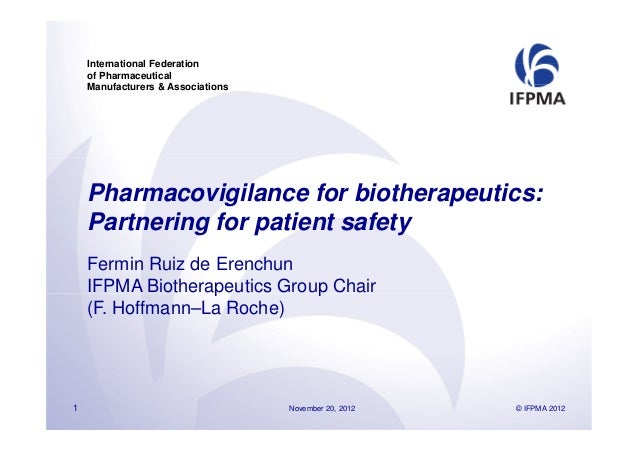 International Federation    of Pharmaceutical    Manufacturers & Associations    Pharmacovigilance for biotherapeutics:   ...