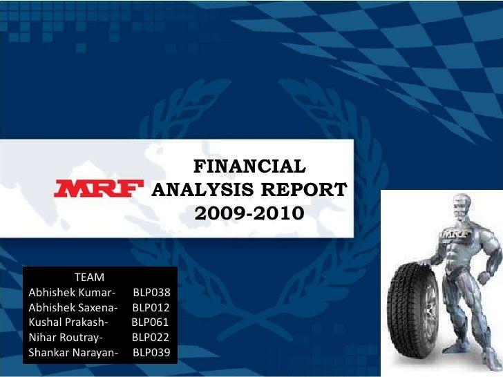 FINANCIAL ANALYSIS REPORT 2009-2010<br />                TEAM<br />Abhishek Kumar-      BLP038<br />Abhishek Saxena-     B...