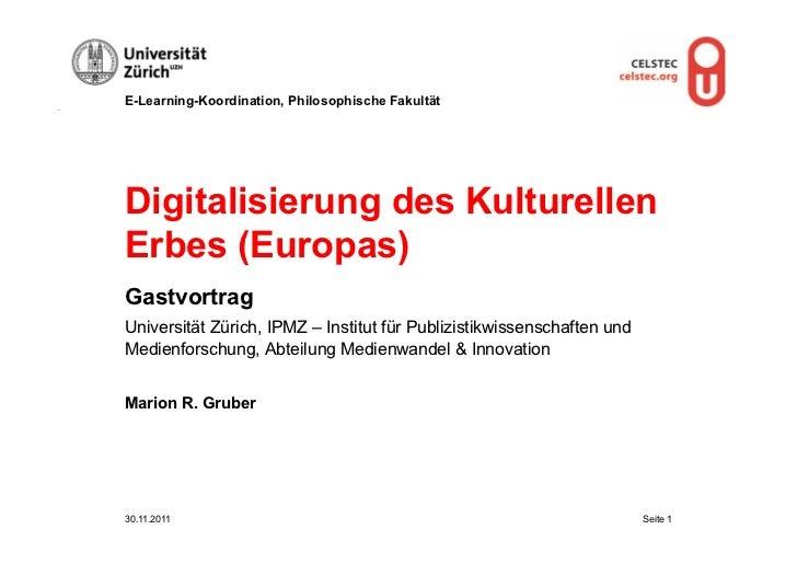 E-Learning-Koordination, Philosophische FakultätDigitalisierung des KulturellenErbes (Europas)GastvortragUniversität Züric...