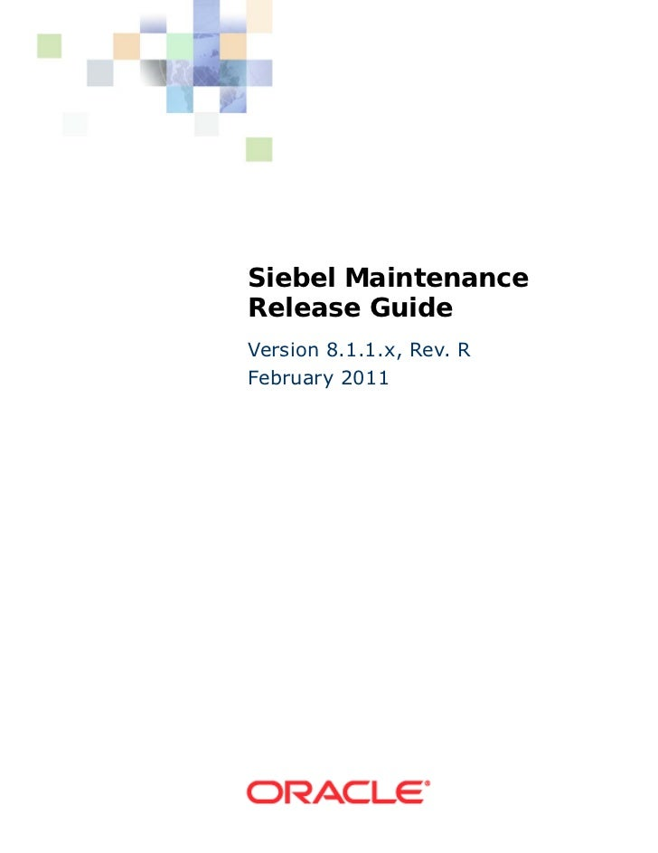 Siebel Maintenance Release Guide Version 8.1.1.x, Rev. R