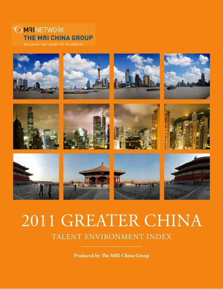 2011 GREATER CHINA   TALENT ENVIRONMENT INDEX       Produced by The MRI China Group