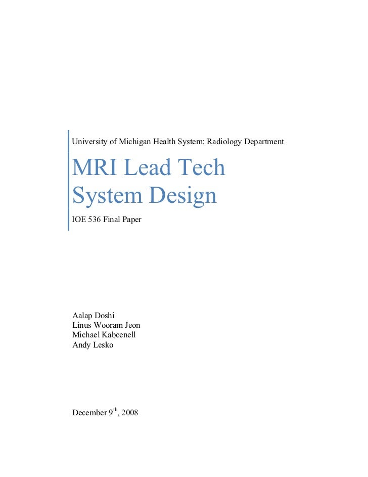 University of Michigan Health System: Radiology DepartmentMRI Lead TechSystem DesignIOE 536 Final PaperAalap DoshiLinus Wo...