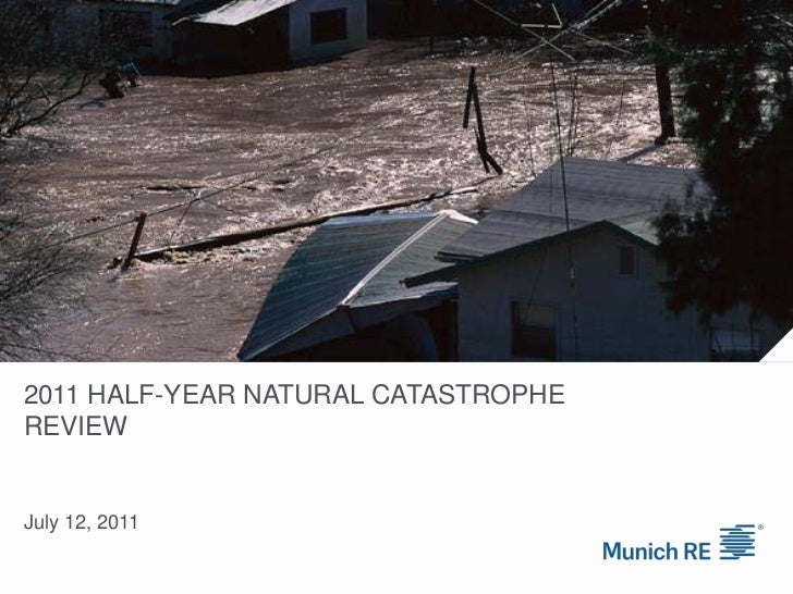 Munich Re 2011 Half Year Natural Catastrophe Review
