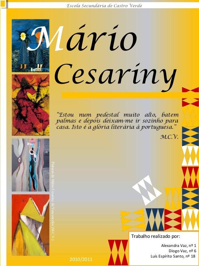 Trabalho realizado por: Alexandra Vaz, nº 1 Diogo Vaz, nº 6 Luís Espírito Santo, nº 18 PinturasdeMárioCesarinydeVasconcelo...