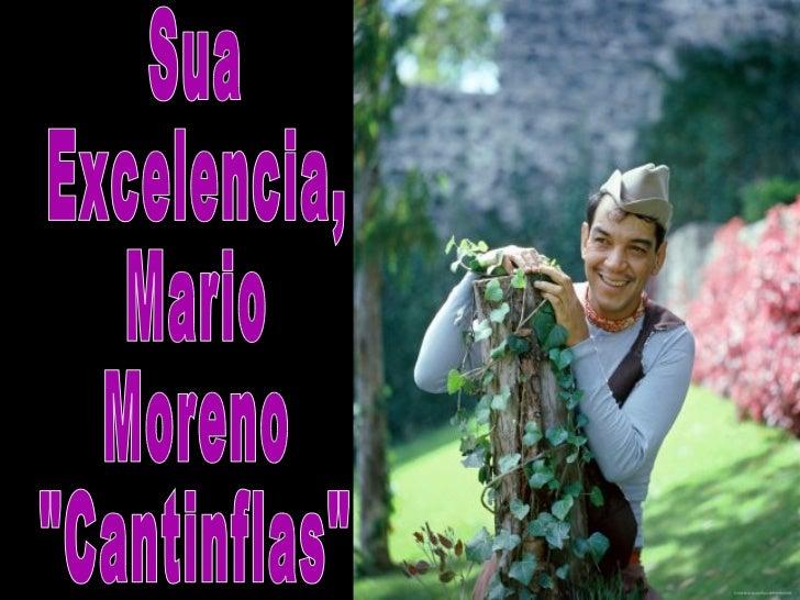 """Sua Excelencia, Mario Moreno """"Cantinflas"""""""