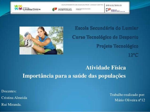 Atividade Física               Importância para a saúde das populaçõesDocentes:                                           ...